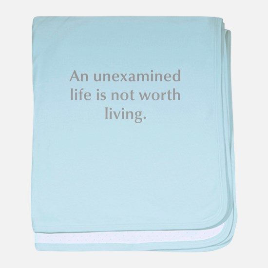 An unexamined life is not worth living baby blanke