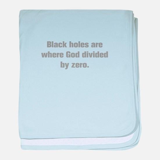 Black holes are where God divided by zero baby bla