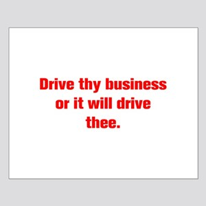Drive thy business or it will drive thee Posters