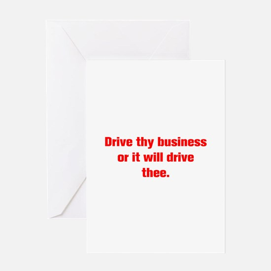Drive thy business or it will drive thee Greeting