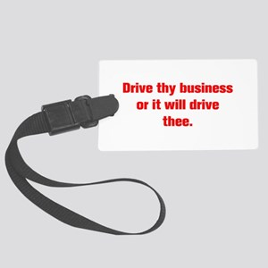 Drive thy business or it will drive thee Luggage T