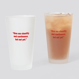 Give me chastity and continence but not yet Drinki