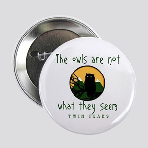 """TWIN PEAKS The Owls Are Not 2.25"""" Button"""