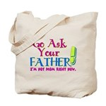 askyourfather.png Tote Bag