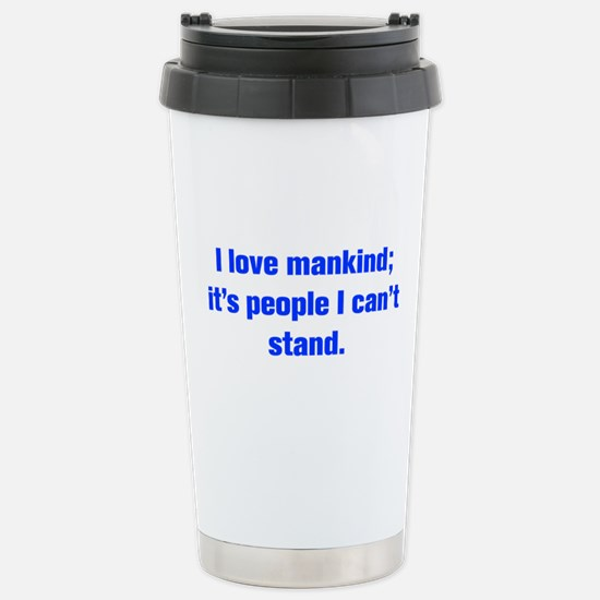I love mankind it s people I can t stand Travel Mu