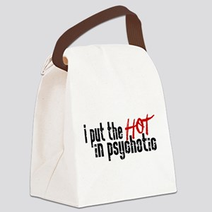 Hot in Psychotic Canvas Lunch Bag