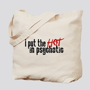 Hot in Psychotic Tote Bag