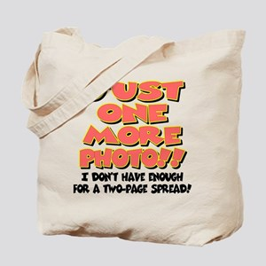 just one more photo Tote Bag