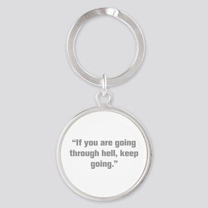 If you are going through hell keep going Keychains