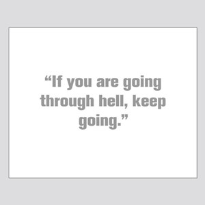 If you are going through hell keep going Posters