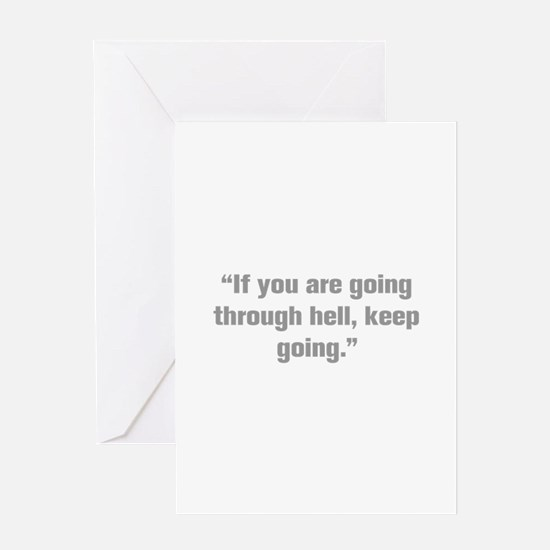 If you are going through hell keep going Greeting