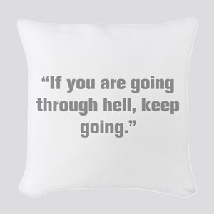 If you are going through hell keep going Woven Thr