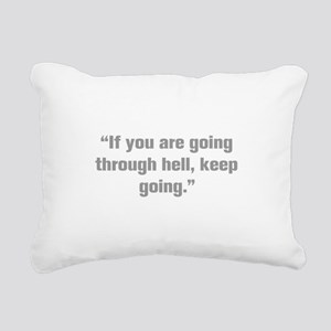 If you are going through hell keep going Rectangul