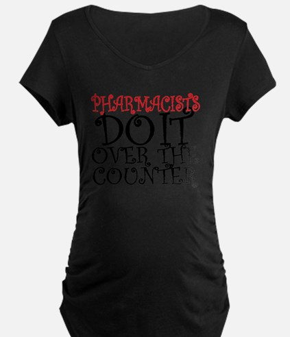 Pharmacists Do it over the  T-Shirt