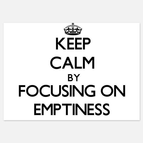 Keep Calm by focusing on EMPTINESS Invitations
