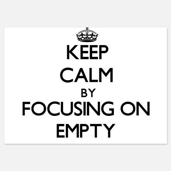 Keep Calm by focusing on EMPTY Invitations