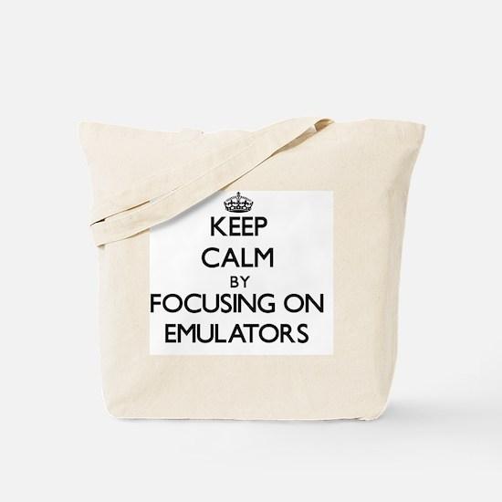 Keep Calm by focusing on EMULATORS Tote Bag