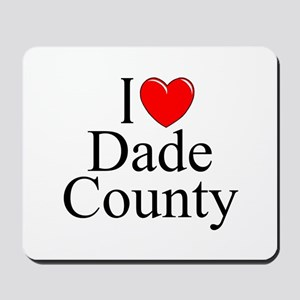"""I Love Dade County"" Mousepad"