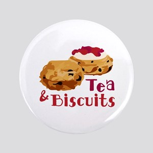 """Tea And Biscuits 3.5"""" Button"""