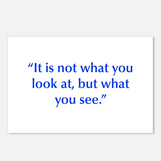 It is not what you look at but what you see Postca