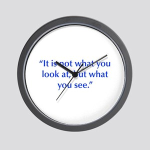 It is not what you look at but what you see Wall C