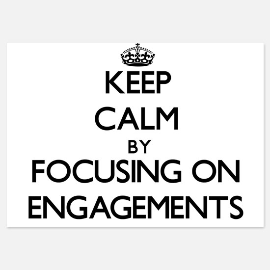 Keep Calm by focusing on ENGAGEMENTS Invitations