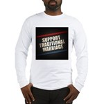 Support Traditional Marriage Long Sleeve T-Shirt