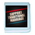 Support Traditional Marriage baby blanket