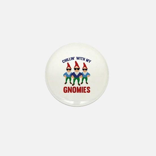 Chillin' With My Gnomies Mini Button