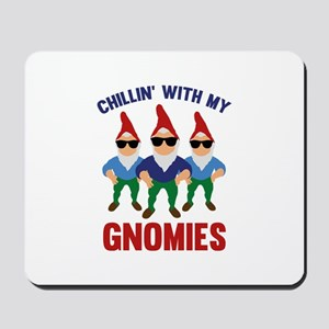 Chillin' With My Gnomies Mousepad