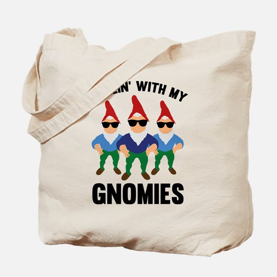 Chillin' With My Gnomies Tote Bag