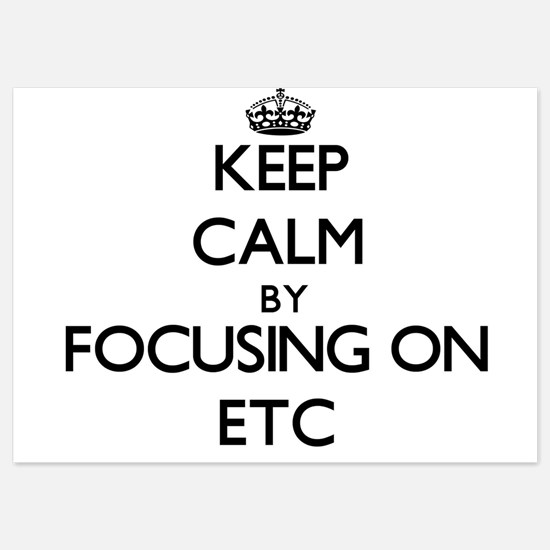 Keep Calm by focusing on ETC Invitations