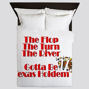 The Flop, The Turn, The River:Gotta be Queen Duvet