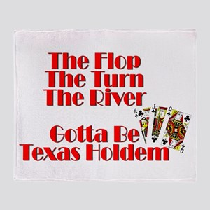 The Flop, The Turn, The River:Gotta Throw Blanket