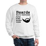 Beards: Laziness Into Awesomeness Sweatshirt