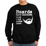 Beards: Laziness Into Awesomenes Sweatshirt (dark)