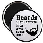 Beards: Laziness Into Awesomeness Magnet