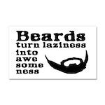 Beards: Laziness Into Awesomene Car Magnet 20 x 12