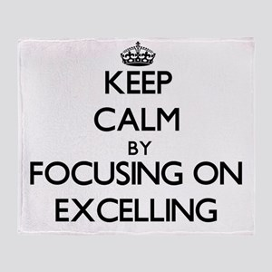 Keep Calm by focusing on EXCELLING Throw Blanket
