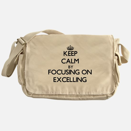 Keep Calm by focusing on EXCELLING Messenger Bag