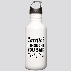Cardio? I Thought You Said Party Yo! Water Bottle