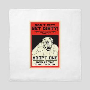 Don't Pity, Get Dirty! Queen Duvet