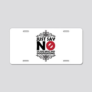 No To Dog Meat & Dogfightin Aluminum License Plate