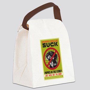 Puppy Mills Suck Canvas Lunch Bag