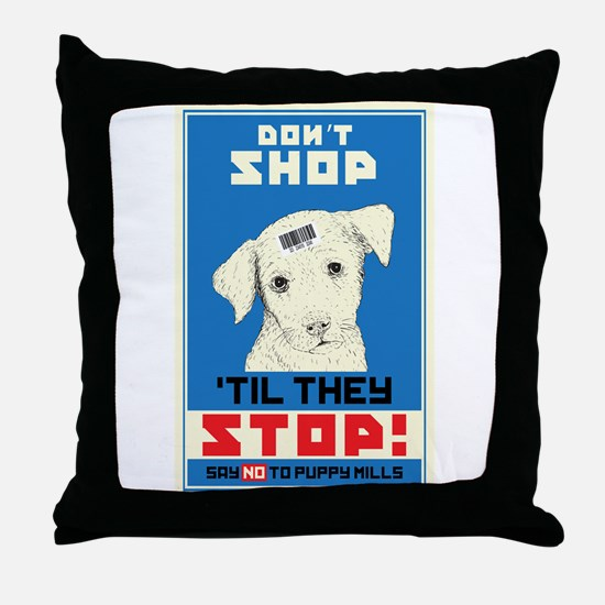Say No To Puppy Mills Throw Pillow