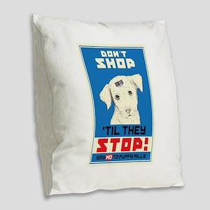 Say No To Puppy Mills Burlap Throw Pillow