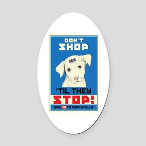 Say No To Puppy Mills Oval Car Magnet