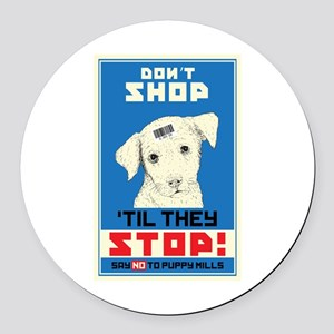 Say No To Puppy Mills Round Car Magnet
