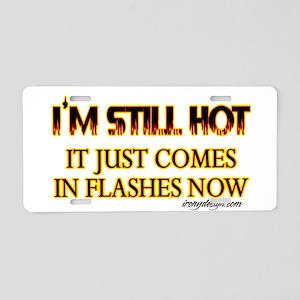 I'm Still Hot! Aluminum License Plate