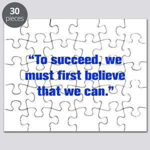 To succeed we must first believe that we can Puzzl